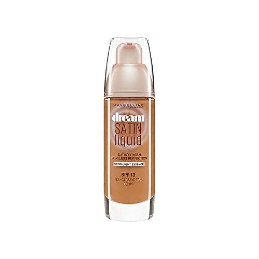 程度あいまいなありふれたMaybelline Dream Satin Liquid Foundation 53 Classic Tan 30ml (Pack of 6) - メイベリン夢サテンリキッドファンデーション53古典的な日焼け30ミリリットル x6 [並行輸入品]