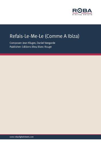 Refais Le Me Le (Comme A Ibiza)