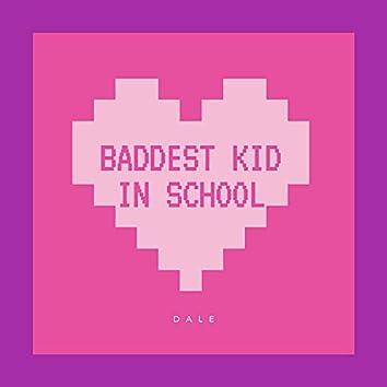 Baddest Kid In School