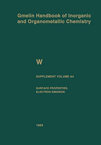 W Tungsten: Supplement Volume A4 Surface Properties. Electron Emission (Gmelin Handbook of Inorganic and Organometallic Chemistry - 8th edition (W / A-B / A / 4))