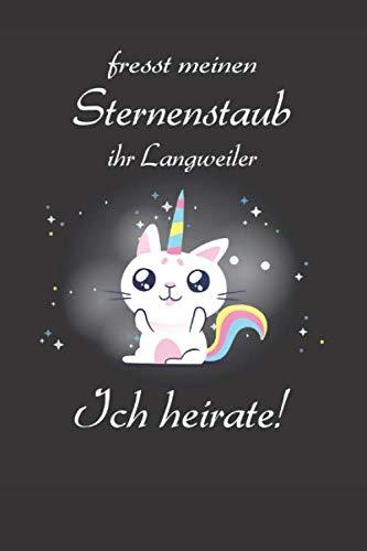 Fresst Sternenstaub Ihr Langweiler Ich Heirate: Notebook For The Bachelorette Partys