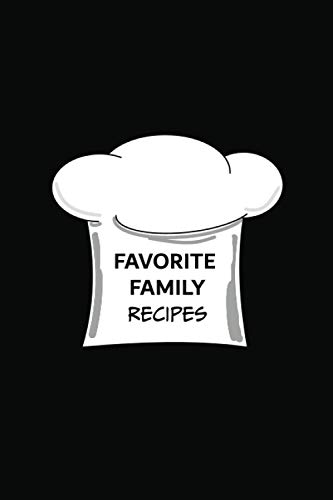 Favorite Family Recipes: Cooking Gifts For Men And Women Who Love To Cook – A Blank Cookbook And Recipe Book To Write In (Blank Cookbook To Write In, Band 28)