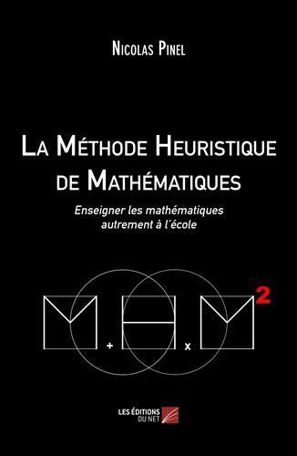 La Méthode Heuristique de Mathématiques. Enseigner les mathématiques autrement à l´école