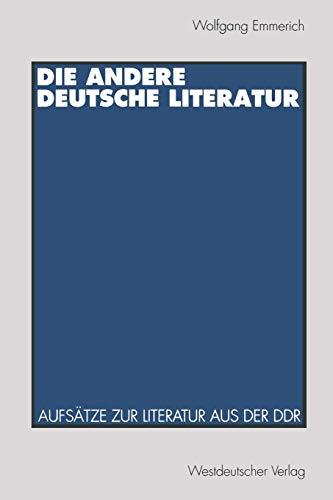 Die andere deutsche Literatur: Aufsätze zur Literatur aus der DDR