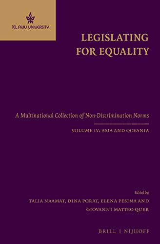 Compare Textbook Prices for Legislating for Equality A Multinational Collection of Non-Discrimination Norms. Volume IV: Asia and Oceania 2nd ed. Edition ISBN 9789004227552 by Talia Naamat