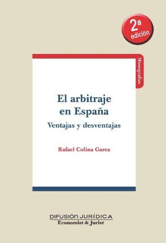 El arbitraje en España Ventajas y desventajas eBook: Colina, Rafael: Amazon.es: Tienda Kindle