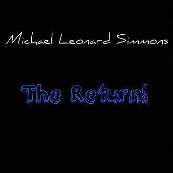 The Return!