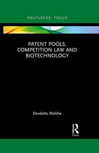 Patent Pools, Competition Law and Biotechnology (Routledge Research in Intellectual Property) (English Edition)