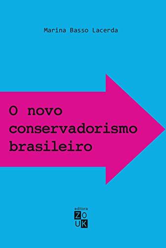 O novo conservadorismo brasileiro: de Reagan a Bolsonaro