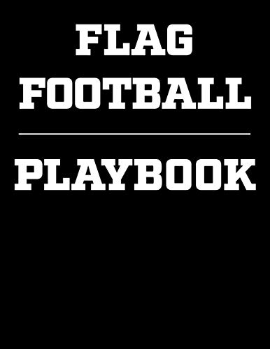 Flag Football Playbook: Coaching Notebook, Blank Field Pages, Undated Calendar, Game Statistics, Roster