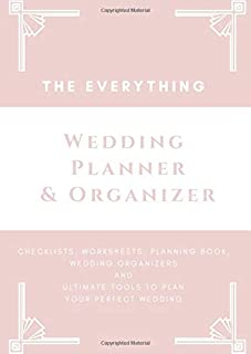 The Everything: Wedding Planner & Organizer: Checklists, Worksheets, Planning Book, Wedding Organizers and Ultimate Tools ...