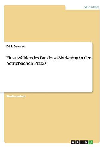 Einsatzfelder des Database-Marketing in der betrieblichen Praxis