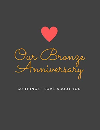 Our Bronze Anniversary - 30 things I love about you: Romantic notebook for your 8th anniversary - 30 pages