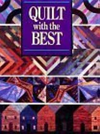 Quilt with the Best by Leisure Arts (1992-03-02)