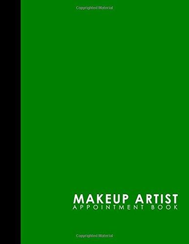 Makeup Artist Appointment Book: 7 Columns Appointment Book, Appointment Reminder Notepad, Daily Appointment Organizer, Green Cover: 41