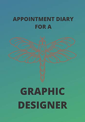 APPOINTMENT DIARY FOR A GRAPHIC DESIGNER: This is a quarterly diary with full day pages so that you have space to totally plan your day of appointments IN 2020. Do not miss any events