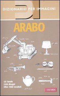 Arabo. Dizionario per immagini. Ediz. illustrata