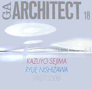 GAアーキテクト (18) 妹島和世+西沢立衛 1987-2006―世界の建築家 (GA ARCHITECT Kazuyo Sejima/Ryue Nishizawa)の詳細を見る