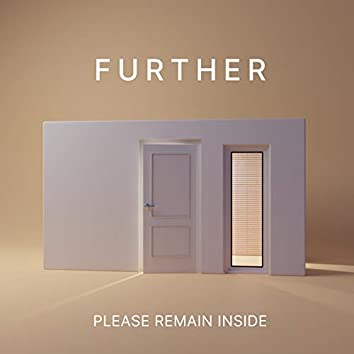 Please Remain Inside