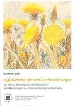 Tageslichtfreude und Buchstabenangst : zu Harry Martinsons dichterischen Wortbildungen als Übersetzungsproblematik