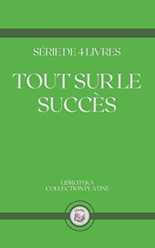 TOUT SUR LE SUCCÈS: série de 4 livres