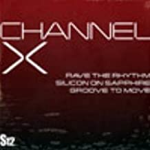 Channel X / Rave The Rhythm / Silicon On Sapphire