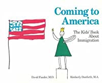 Coming to America: The Kids' Book About Immigration 0914525239 Book Cover