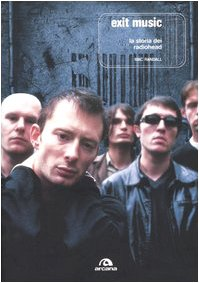 Exit Music. La storia dei Radiohead
