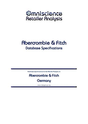 Abercrombie & Fitch - Germany: Retailer Analysis Database Specifications (Omniscience Retailer Analysis...
