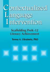Contextualized Language Intervention: Scaffolding Prek-12 Literacy Achievement