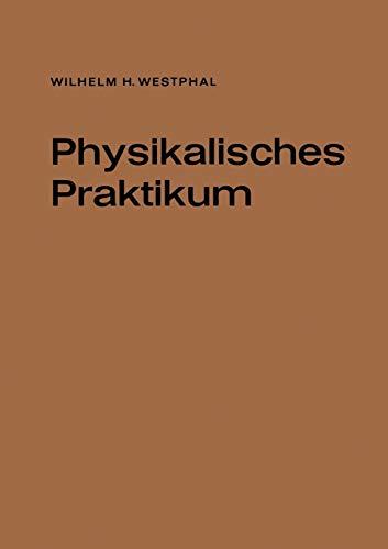 Physikalisches Praktikum: Eine Sammlung von Übungsaufgaben mit einer Einführung in die Grundlagen des Physikalischen Messens (German Edition)