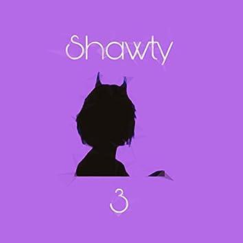 Shawty 3