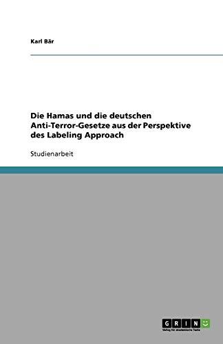 Die Hamas und die deutschen Anti-Terror-Gesetze aus der Perspektive des Labeling Approach
