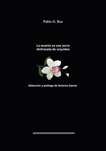 La muerte es una zorra disfrazada de orquídea