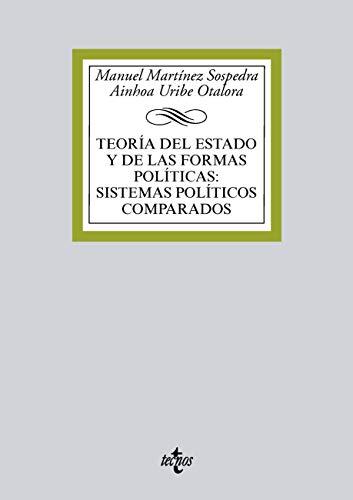 Teoría del Estado y de las formas políticas:sistemas políticos comparados (Derecho - Biblioteca Universitaria de Editorial Tecnos)
