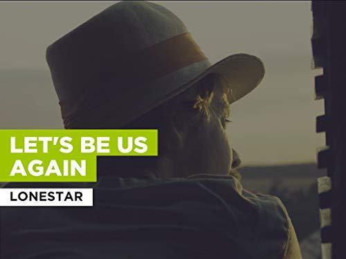 Let's Be Us Again al estilo de Lonestar