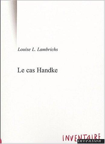 Le cas Handke : Conversation à bâtons rompus