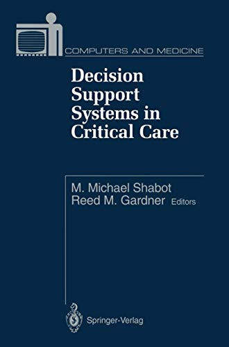 Decision Support Systems in Critical Care (Computers and Medicine)