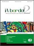 A Bordo! Pack 2. Libro del alumno-Cuaderno de esercicios-Revista. Per le Scuole superiori. Con CD Audio [Lingua spagnola]