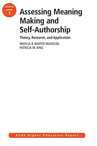 Assessing Meaning Making And Self Authorship Theory Research And Application Ashe Higher Education Report