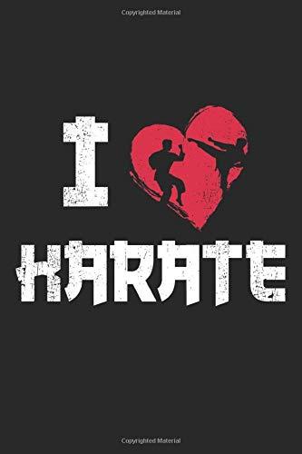 I Love Karate: A5 Notizbuch, 120 Seiten liniert, Kampfsport Kampfsportler Kampfkunst Kämpfer Sport Karate