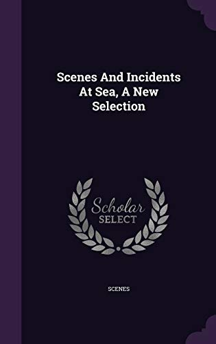 Scenes and Incidents at Sea, a New Selection