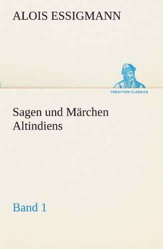 Sagen und Märchen Altindiens, Band 1 (TREDITION CLASSICS)