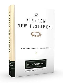The Kingdom New Testament Paperback  A Contemporary Translation