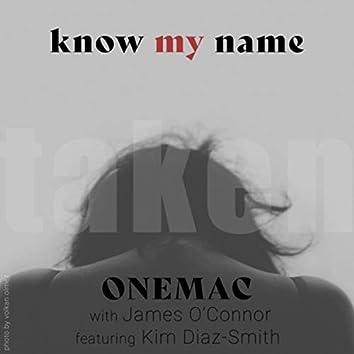 Know My Name (Taken)