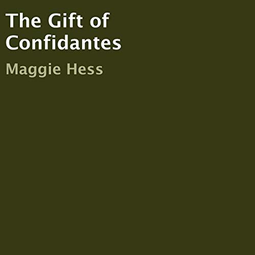 The Gift of Confidantes audiobook cover art