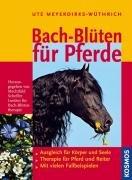 Meyerdirks-Wüthrich u. Scheffer:<br />Bach-Blüten für Pferde