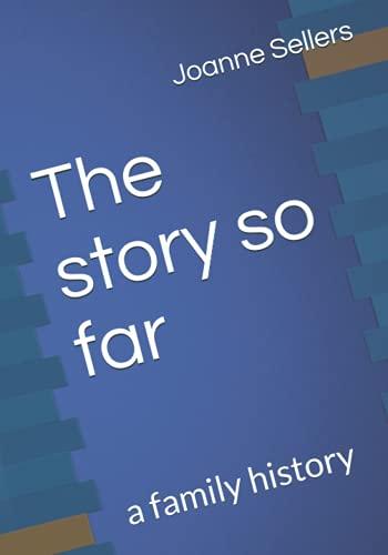 The story so far: a family history