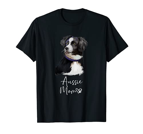 Aussie MOM Mamá Madre De Perro Pastor Australiano Camiseta