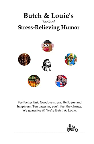 Butch & Louie's Book of Stress-Relieving Humor: Feel Better Fast (English Edition)
